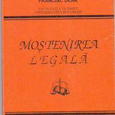 FRANCISC DEAK - MOSTENIREA LEGALA - Carte Dreptul familiei