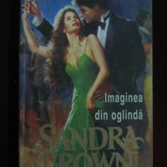Roman dragoste - Sandra Brown - Imaginea din oglinda - 508741