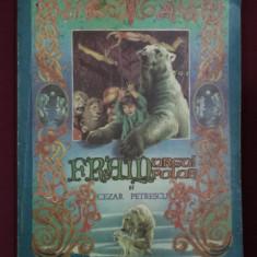 Carte de povesti - Cezar Petrescu - Fram, ursul polar - 509756