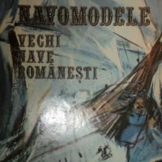 Carti Mecanica - NAVOMODELE VECHI NAVE ROMANESTI-CRISTIAN CRACIUNOIU ANUL1979