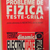 PROBLEME DE FIZICA. TESTE-GRILA (TERMODINAMICA, ELECTRICITATE, OPTICA) PENTRU ADMITEREA LA MEDICINA, DAR NU NUMAI! de NICOLETA ESEANU 1995