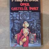 OMUL DIN CASTELUL INALT de PHILIP K. DICK, 1995 - Roman