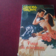 XXX SANDRA BROWN - FUGA DE CELEBRITATE - Roman dragoste