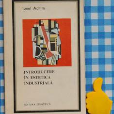 Introducere in estetica industriala Ionel Achim