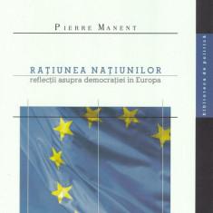 Pierre Manent - Ratiunea natiunilor - 458962 - Roman