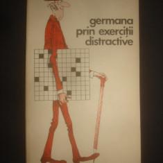 ION APOSTOL - GERMANA PRIN EXERCITII DISTRACTIVE - Curs Limba Germana Altele