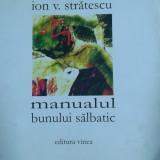 7373 ION V. STRATESCU - MANUALUL BUNULUI SALBATIC