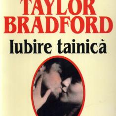 Barbara Taylor Bradford - Iubire tainica - 528194 - Roman dragoste