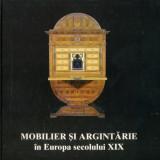 Michaela Pupeza - Mobilier si argintarie in Europa secolului XIX - 494707