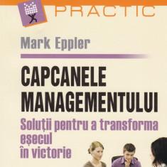 Mark Eppler - Capcanele managementului - 536209 - Carte Management
