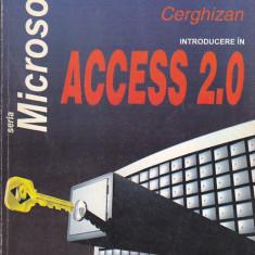 MIHAI ANTON CERGHIZAN - INTRODUCERE IN ACCESS 2.0 - Carte Microsoft Office