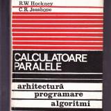 R. W. HOCHNEY -C. R. JESSHOPE -CALCULATOARE PARALELE