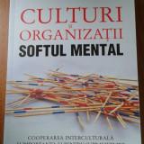 19500 GEERT HOFSTEDE - CULTURI SI ORGANIZATII- SOFTUL MENTAL