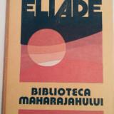 Mircea Eliade - Biblioteca Maharajahului, 65 pagini, 10 lei - Carte de aventura