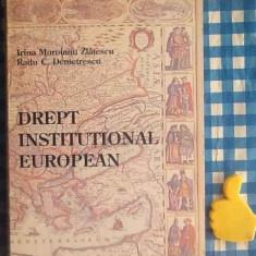 Drept Institutional european Irina Moroianu Zlatescu Radu C Demetrescu - Carte Drept comunitar